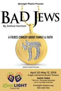 Limelight Theatre Presents Bad Jews April 20 - May 13, 2018