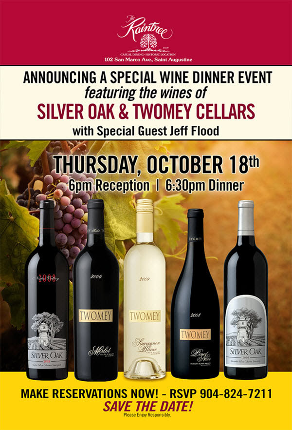 Announcing a Special Wine Dinner Event featuring the wines of Silver Oak & Twomey Cellars with special guest Jeff Flood. Thursday, October 18th. 6pm Reception. 6:30pm Dinner. Make Reservations Now! RSVP 904-824-7211. Save the Date! Please Enjoy Responsibly.
