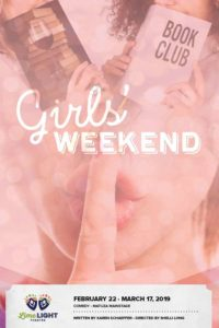 Limelight Theatre Presents Girls' Weekend February 22 – March 17, 2019